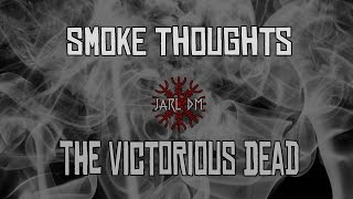 Smoke Thoughts - The Victorious Dead