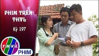 THVL | Phim Trên THVL - Kỳ 197: Gặp gỡ diễn viên Quốc Huy và Oanh Kiều | Phim Tiếng sét trong mưa