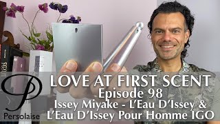 Issey Miyake L'Eau D'Issey & L'Eau D'Issey Pour Homme IGO On Persolaise Love At First Scent Ep 98