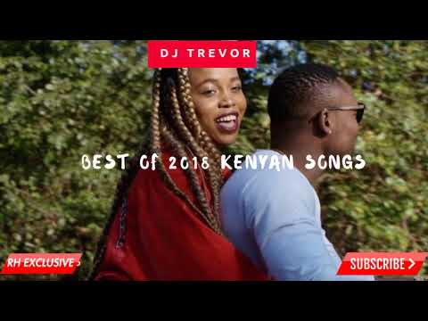 Best Of 2018 KENYAN SONGS -DEEJAY TREVOR THE HOOD VULT VOL 1