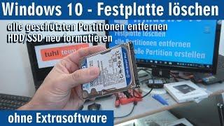 Windows 10 - Festplatte löschen - alle [geschützten] Partitionen entfernen ohne Extrasoftware - [4K]