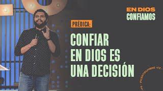 Confiar en Dios es una decisión. | En Dios Confiamos. | Pastor Jorge Diéguez