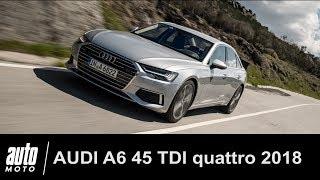 2018 Audi A6 45 TDI quattro 231 ch ESSAI POV Auto-Moto.com