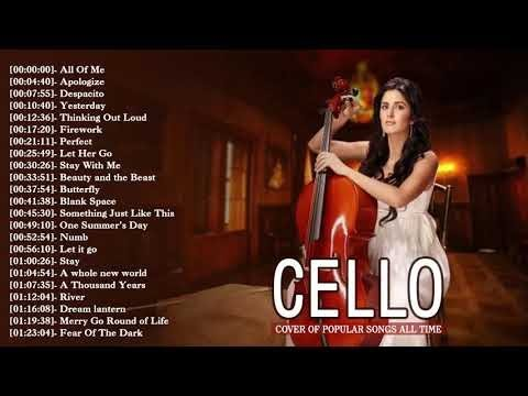 Best Cello Covers of Popular Songs 2018 - Top 30 Instrumental Cello Covers All Time