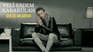 Veli Erdem Karakülah - Sende Anlarsın - 2016 | Official Klip