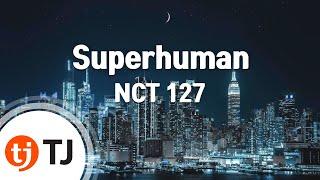 [TJ노래방] Superhuman   NCT 127  TJ Karaoke