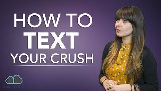 How To Text Your Crush (NEVER Do This!)