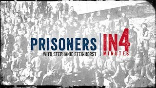 Civil War Prisoners: The Civil War in Four Minutes