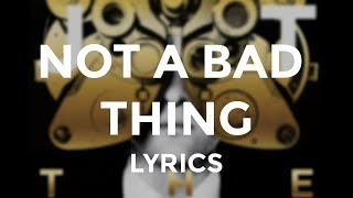 Justin Timberlake - 'Not a Bad Thing' (Lyrics)