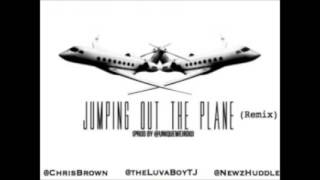 Chris Brown Ft. LuvaBoy TJ & Newz Huddle - Jumping Out The Plane (Remix)