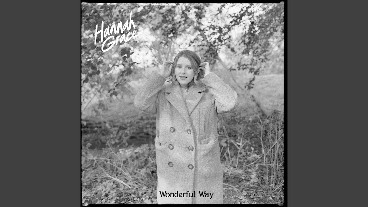 Lirik Lagu Wonderful Way - Hannah Grace dan Terjemahan