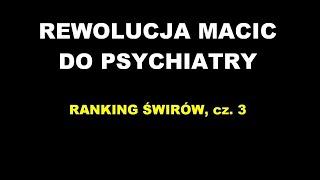 REWOLUCJA MACIC do psychiatry! Ranking świrów, cz. 3