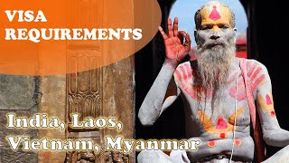 Visa Requirements for India, Laos, Vietnam and Myanmar