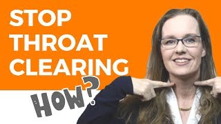 Excessive Throat Clearing: Get Rid of Throat Clearing Habit (for Good)