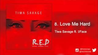 Tiwa Savage ft. 2Face - Love Me Hard