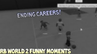 ENDING CAREERS! [RB WORLD 2 FUNNY MOMENTS]