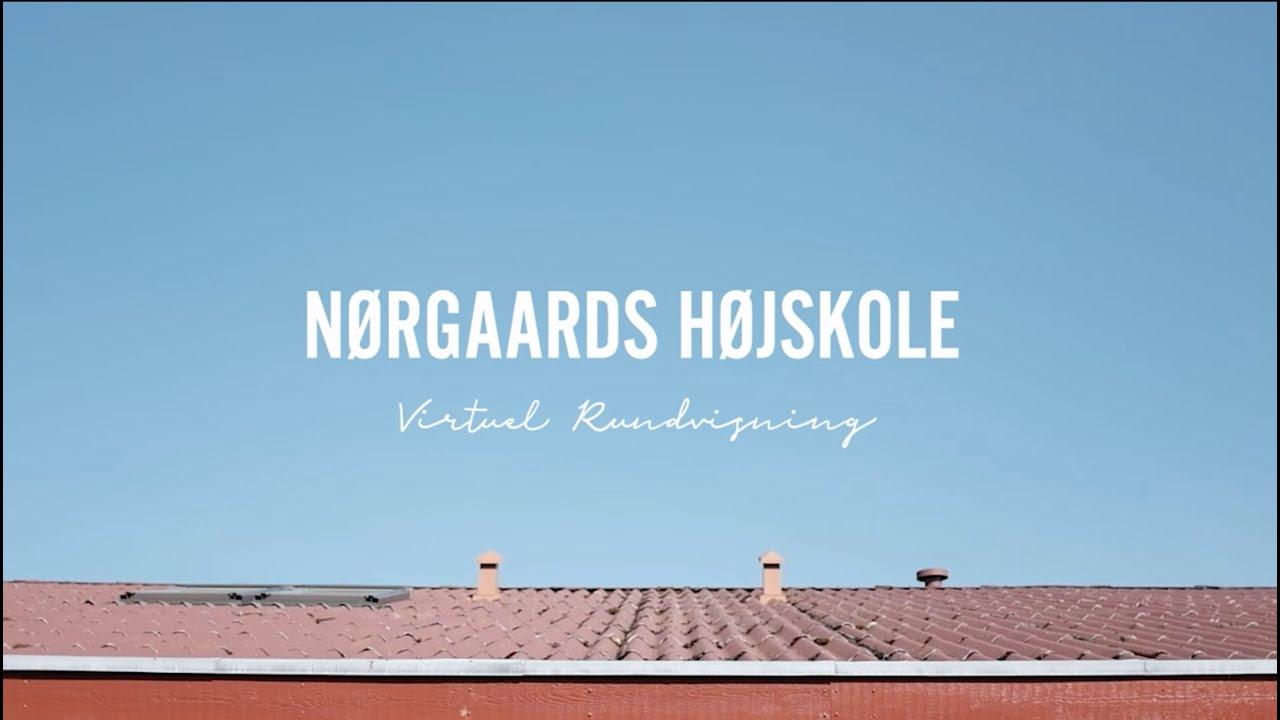 Virtuel rundvisning Nørgaards Højskole