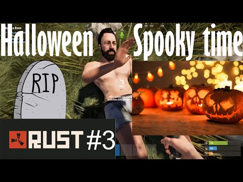 RUST Spooky time + being the worlds biggest nuisance. (RUST GAMEPLAY)