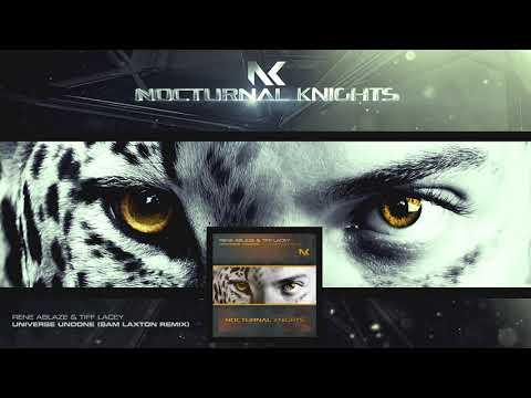 Rene Ablaze & Tiff Lacey - Universe Undone (Sam Laxton Remix)
