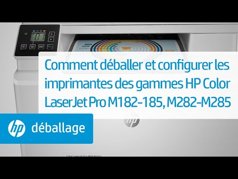 Comment déballer et configurer les imprimantes des gammes HP Color LaserJet Pro M182-185 et M282-M285