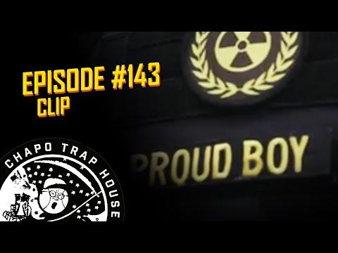 Proud Boys | Chapo Trap House | Episode 143