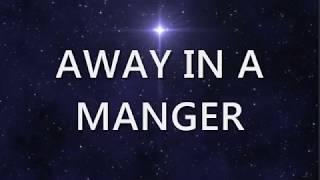 Away In A Manger Lyric Video