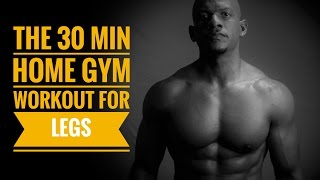30 min Home Gym Workout for Legs by Travis Tolbert