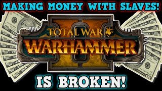 TOTAL WAR WARHAMMER 2 IS A PERFECTLY BALANCED GAME WITH NO EXPLOITS - Infinite Money Slave Challenge