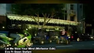 let me blow your mind mixfactor edit eve ft gwen stefani johnny rockit
