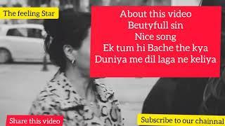 ? Ek Tum Hi Bache The Kya Duniya Mein Dil Lagane ke liye