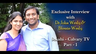 Dr John Wesly & Blessie Wesly INTERVIEW PART 1 SAKSHI Calvary TV