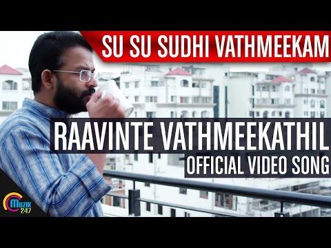 Raavinte Vathmeekathil - Su Su Sudhi Vathmeekam HD video son
