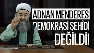 Adnan Menderes, Aslında Demokrasi Şehîdi Değildi!