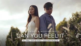 "Can You Feel It: TSL Original Soundtrack for ""Alternate Beginnings"""