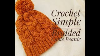 Crochet Simple Braided Cable Beanie / Beginner Friendly Tutorial