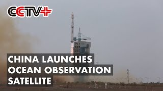 China Launches Ocean Observation Satellite