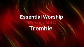 Tremble   Mosaic MSC [lyrics] HD