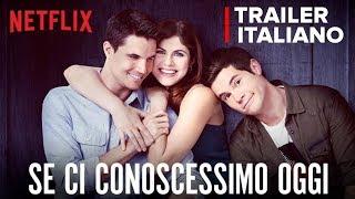 ✔️ Se ci conoscessimo oggi | Trailer Italiano| Original Netflix Ita