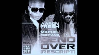 Machel Montano ft Aaron Fresh- Bend Over