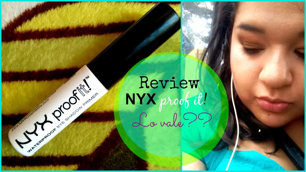 Lo vale?? - NYX Proof it! Eye Primer