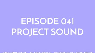 Episode 041 - project sound