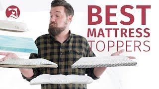 Best Mattress Toppers - Which Is Right For You?