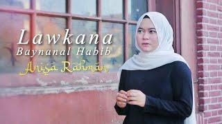 Download lagu Lawkana Baynanal Habib Anisa Rahman Mp3