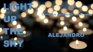 ALEJANDRO - Light Up The Sky (Christina Aguilera's Cover Song)