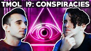 Conspiracy Theories (TMOL Podcast #19)