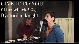 JORDAN KNIGHT - Give it to you (Cover) (90s) [HD]