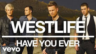 Westlife   Have You Ever (Official Audio)