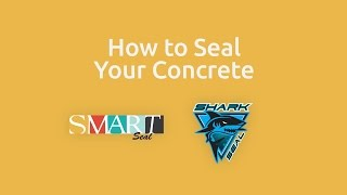 How To Seal Concrete with SmartSeal and SharkSeal