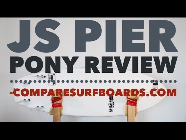 JS Pier Pony Review no.14 | Compare Surfboards