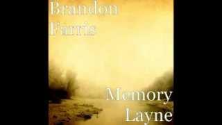 Memory Layne   Brandon Farris